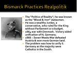 bismarck practices realpolitik
