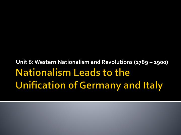 unit 6 western nationalism and revolutions 1789 1900 n.