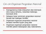 ciri ciri organisasi pergerakan nasional