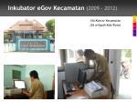 inkubator egov kecamatan 2009 2012