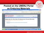 posted on the umdnj portal as enduring materials