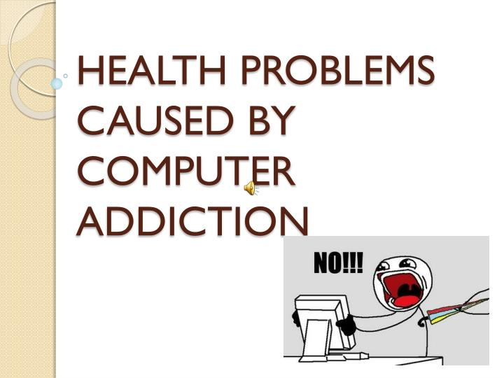 health problems caused by computer addiction n.