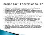income tax conversion to llp1