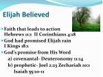 elijah believed