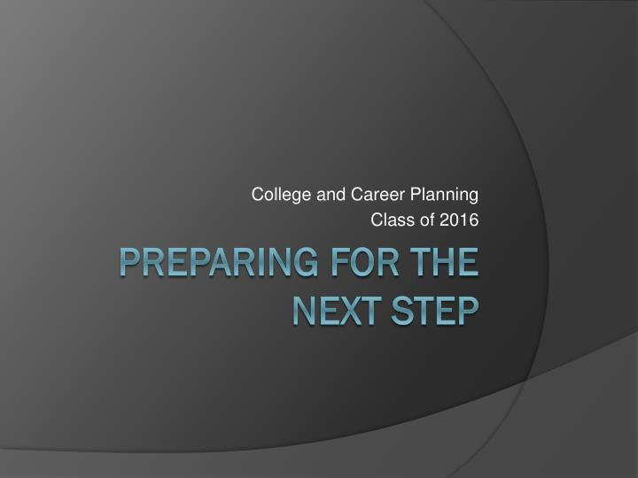 college and career planning class of 2016 n.