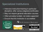 specialized institutions