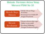 metode penilaian aktiva tetap menurut psak no 16