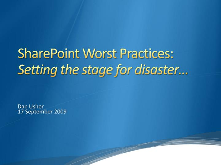 sharepoint worst practices setting the stage for disaster n.