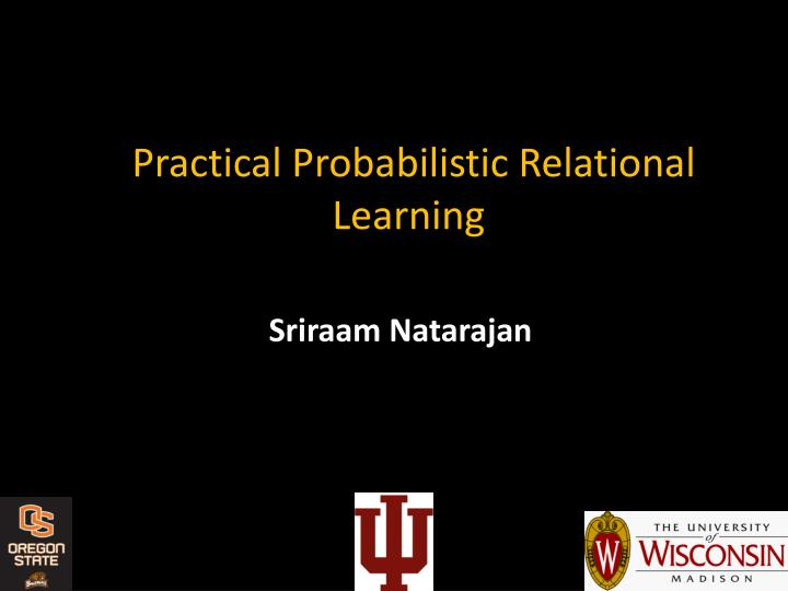 Practical probabilistic relational learning
