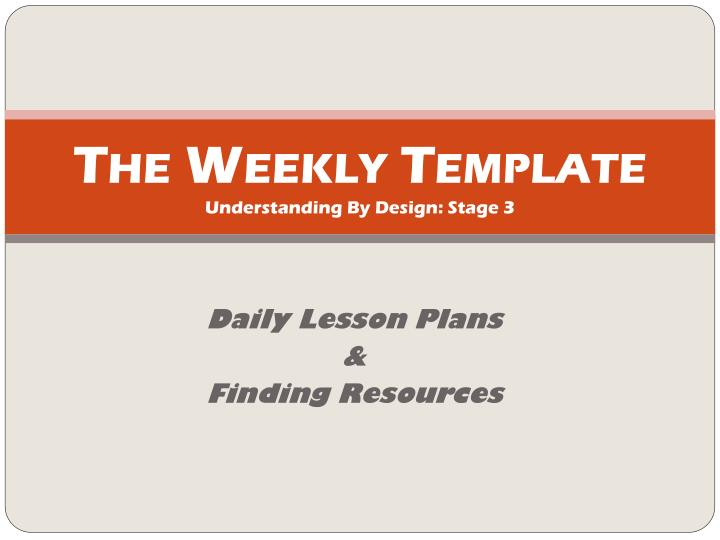 the weekly template understanding by design stage 3 n.