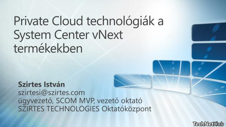 private cloud technol gi k a system center vnext term kekben n.