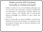 zk k and the jdp european normality or turkish anomaly2