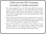 zk k and the jdp european normality or turkish anomaly3