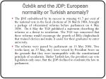 zk k and the jdp european normality or turkish anomaly6