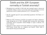 zk k and the jdp european normality or turkish anomaly7