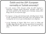 zk k and the jdp european normality or turkish anomaly9