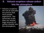 8 volcanic eruptions release carbon into the atmosphere