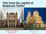 this from the capital of bulgaraia sofia