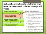 national commitments to frame high level development policies over past 8 years