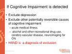 if cognitive impairment is detected