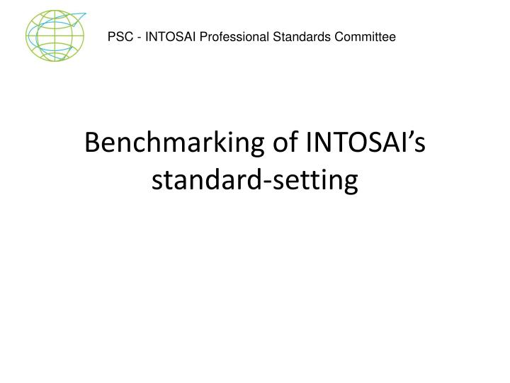 benchmarking of intosai s standard setting n.