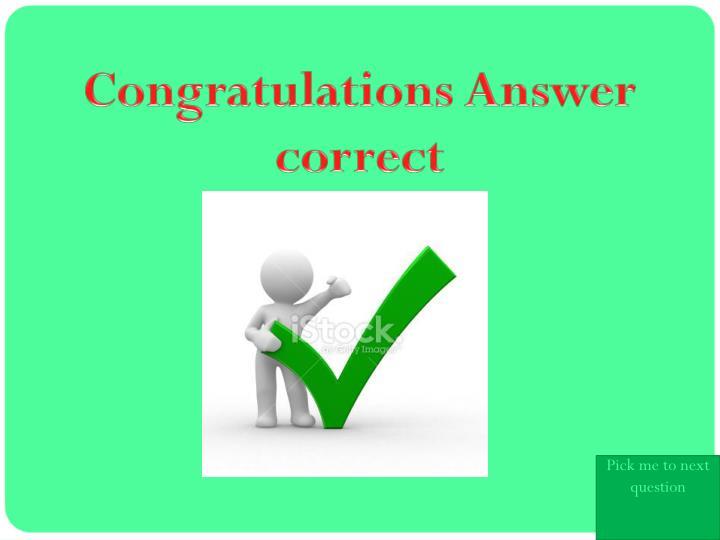 Congratulations Answer correct