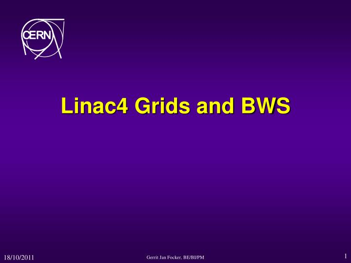 Linac4 grids and bws