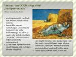 vincent van gogh 1853 1886 keskp evauinak orsay muuseum pariis