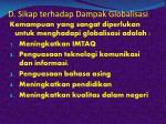 d sikap terhadap dampak globalisasi