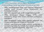 ktt apec november 1994 di bogor diputuskan deklarasi bogor berisi tiga belas 13 butir antara lain