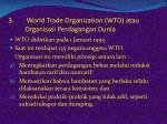 world trade organization wto atau organisasi perdagangan dunia