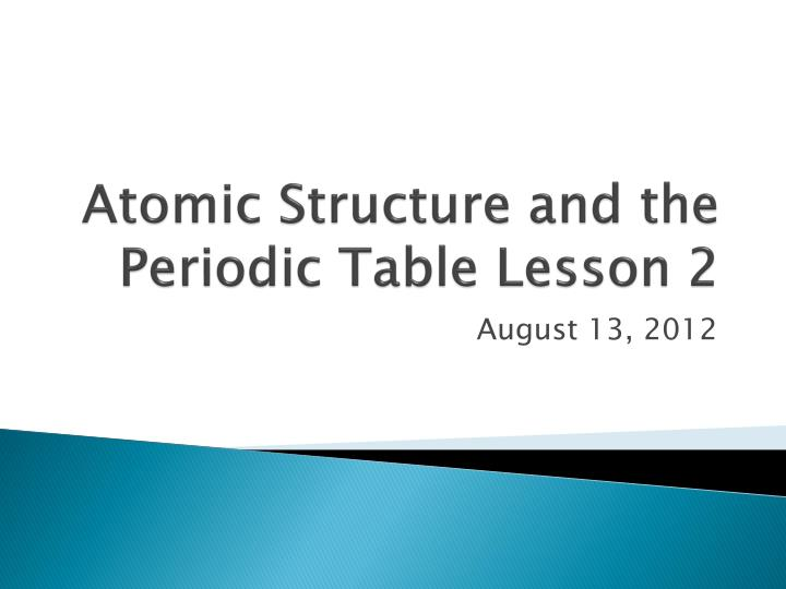 atomic structure and the periodic table lesson 2 n.