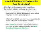how is idea used to evaluate the core curriculum1