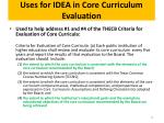 uses for idea in core curriculum evaluation