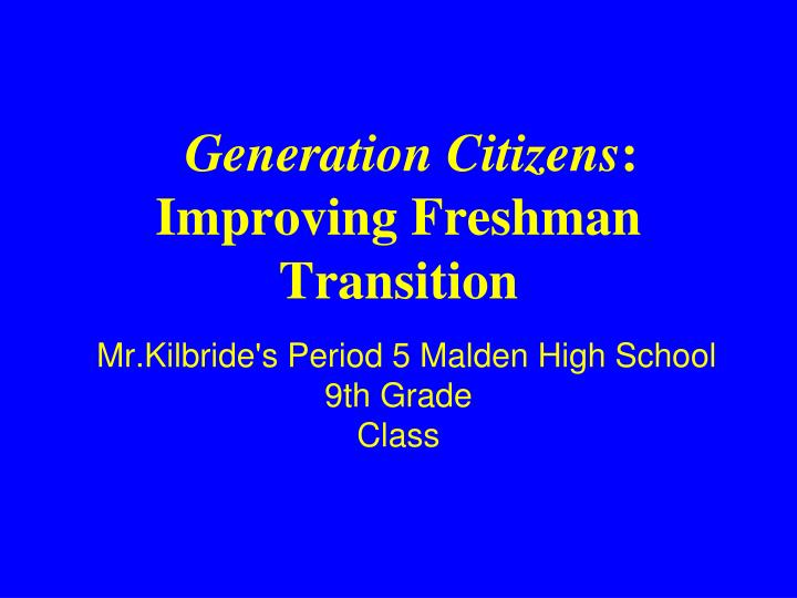 generation citizens improving freshman transition n.