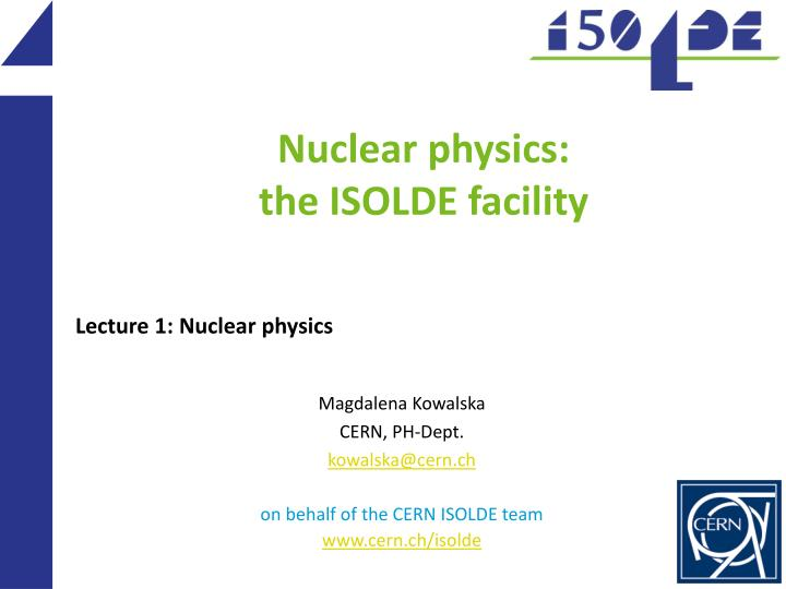 nuclear physics the isolde facility n.