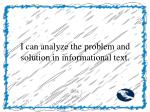 i can analyze the problem and solution in informational text
