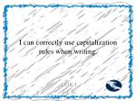 i can correctly use capitalization rules when writing