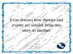 i can discuss how themes and events are similar from one story to another