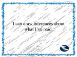 i can draw inferences about what i ve read