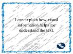 i can explain how visual information helps me understand the text