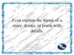 i can explain the theme of a story drama or poem with details