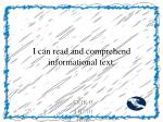 i can read and comprehend informational text