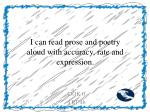i can read prose and poetry aloud with accuracy rate and expression