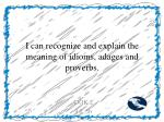 i can recognize and explain the meaning of idioms adages and proverbs