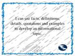 i can use facts definitions details quotations and examples to develop an informational topic