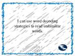 i can use word decoding strategies to read unfamiliar words