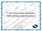 i can write a clear conclusion when writing a narrative piece