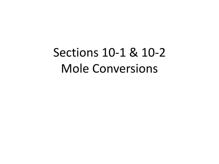 sections 10 1 10 2 mole conversions n.