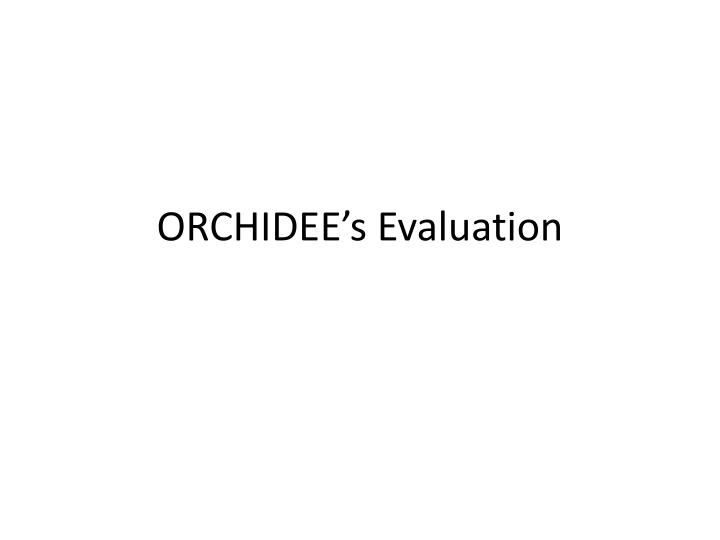 orchidee s evaluation n.